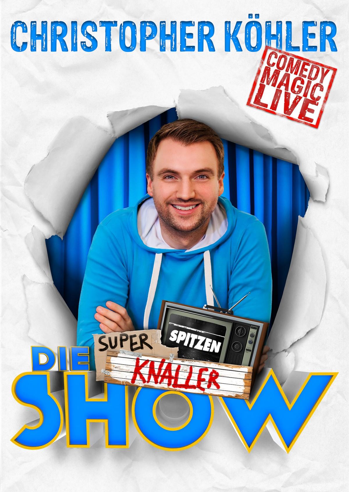 Christopher Köhler - Die Super Spitzen Knaller Show - Poster